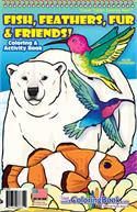 Fish, Feathers, Fur and Friends! Coloring Book